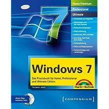Windows 7: Das Praxisbuch für Home, Professional und Ultimate Edition. Mit Video-Lektionen auf CD. Komplett in Farbe.