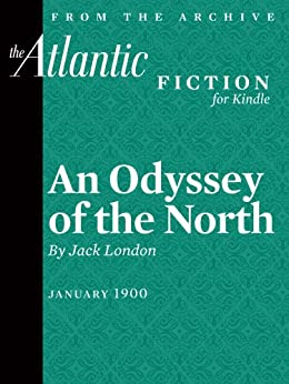 An Odyssey of the North (From The Atlantic Archives) de [London, Jack]
