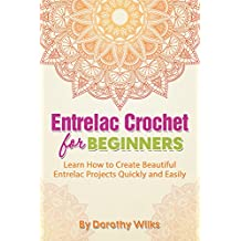 Entrelac Crochet for Beginners: Learn How to Create Beautiful Entrelac Projects Quickly and Easily (English Edition)