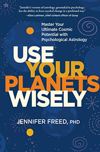 Use Your Planets Wisely: Master Your Ultimate Cosmic Potential with Psychological Astrology (English Edition)