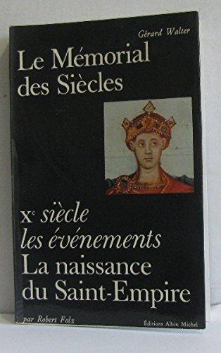 Le mémorial des siècles -Xe siècle les événements la naissance du Saint-Empire
