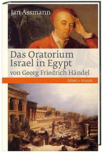Das Oratorium Israel in Egypt von Georg Friedrich Händel (Bibel und Musik)