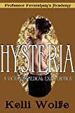 Hysteria: A Victorian Medical Exam Erotica (Professor Feversham's Academy of Young Women's Correctional Education Book 1) (English Edition)