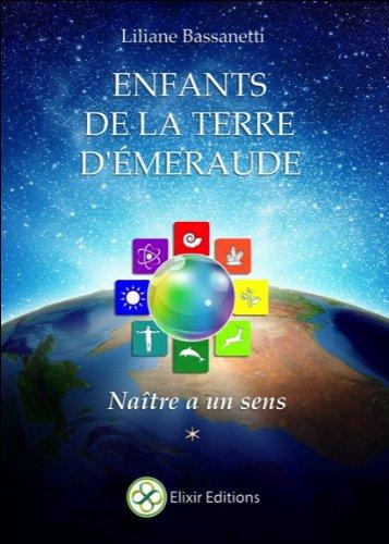 Enfants de la Terre d'Emeraude - Naître a un sens par Liliane Bassanetti