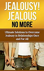 Codependency: Ultimate Solutions To Overcome Jealousy In Relationships Once And For All! (love yourself, improve self esteem, anxiety relief, how to trust, improve marriage) (English Edition)