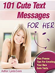 Cute Text Messages For Her: Flirty Little Texts To Let Her Know She's On Your Mind (Romantic Text Messages Book 3)