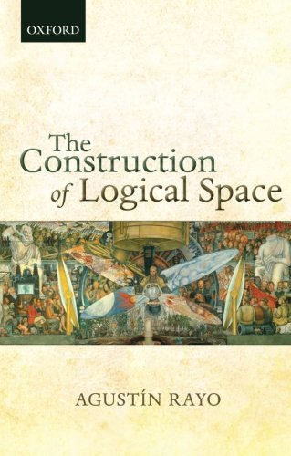 The Construction of Logical Space by Agustin Rayo (2015-11-01)