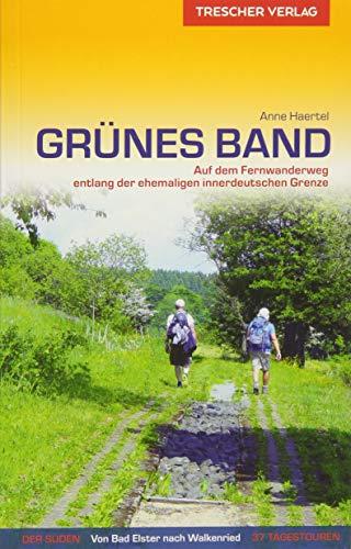 Buch Grüne Grenze (Reiseführer Grünes Band: Auf dem Fernwanderweg entlang der ehemaligen innerdeutschen Grenze (Trescher-Reihe Reisen))