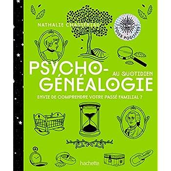 Psychogénéalogie au quotidien: Envie de compendre votre passé familial ?