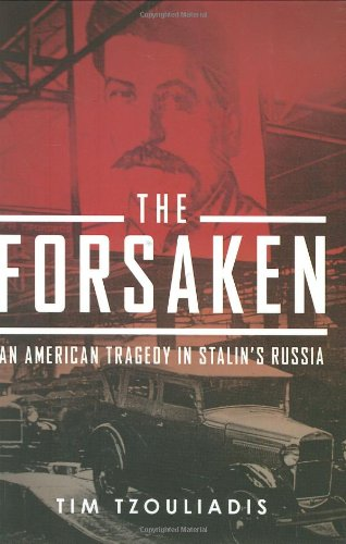 The Forsaken: An American Tragedy in Stalin's Russia por Timotheos Tzouliadis