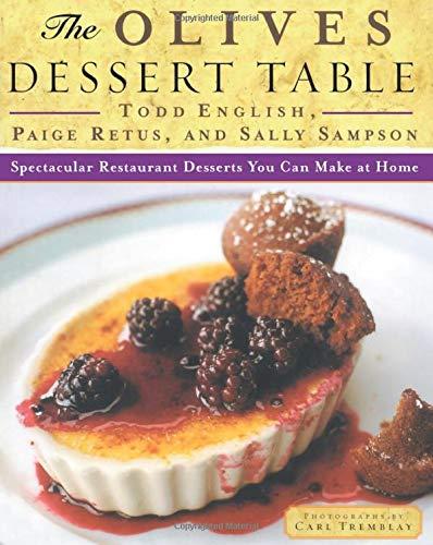 The Olives Dessert Table: Spectacular Restaurant Desserts You Can Make at Home Oliven-dessert