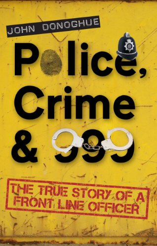 Police crime 999 the true story of a front line officer ebook police crime 999 the true story of a front line officer by fandeluxe Choice Image