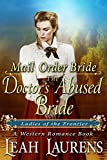 Mail Order Bride : The Doctor's Abused Bride (Ladies of The Frontier) (A Western Romance Book) (English Edition)