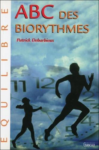 ABC des biorythmes par Patrick Debarbieux