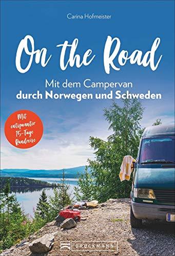 On the Road - Mit dem Campervan durch Norwegen und Schweden: Mit entspannter 15 -Tage Rundreise