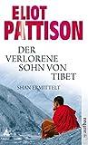 Der verlorene Sohn von Tibet: Roman (Inspektor Shan ermittelt, Band 4) - Eliot Pattison