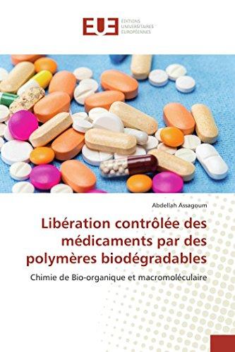 Libération contrôlée des médicaments par des polymères biodégradables par Abdellah Assagoum