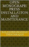 Open Monograph press Installation and Maintenance (English Edition)