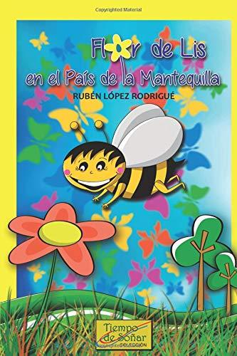 Flor de Lis en el pais de la Mantequilla par Sr. Rubén Lopez Rodrigué R.L