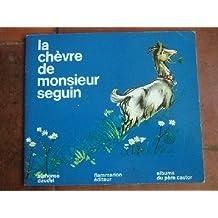La chèvre de Monsieur Seguin.