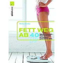 Fett weg ab 40: Optimal kombiniert - fettarme Rezepte mit niedrigem glykämischen Index