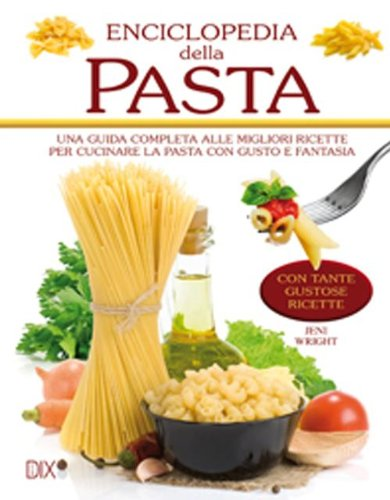 Enciclopedia della pasta (Varia illustrata) por Jeni Wright