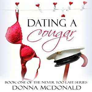 dating a cougar 2 donna mcdonald Dating a cougar ii (never too late book 6) ebook: donna mcdonald dating a cougar ii (never too late book 6) but once he gets his reluctant cougar into.