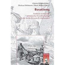 Besatzung: Funktion und Gestalt militärischer Fremdherrschaft von der Antike bis zum 20. Jahrhundert (Krieg in der Geschichte)