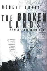 The Broken Lands: A Novel of Arctic Disaster by Robert Edric (2003-02-05)