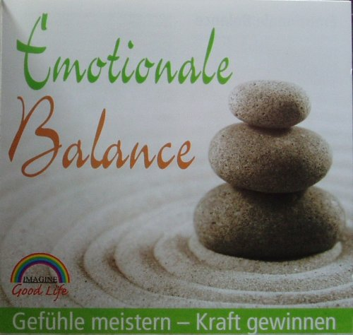 Emotionale Balance, Gefühle meistern - Kraft gewinnen -