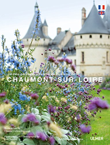 Chaumont sur Loire, jardins pérennes et parcs du domaine par Chantal Colleu-dumont