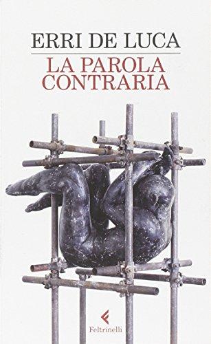 La parola contraria (Fuori collana) por Erri De Luca