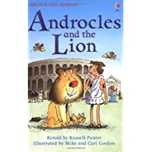 Androcles and the Lion (First Reading Level 4) by Russell Punter (Adapter) › Visit Amazon's Russell Punter Page search results for this author Russell Punter (Adapter), Mike Gordon (Illustrator), Carl Gordon (Illustrator) (26-Dec-2008) Hardcover