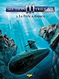 Section trident, Tome 3 - La Perle a disparu