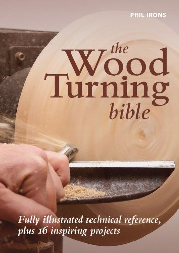 The Woodturning Bible by Phil Irons (2011-07-31)