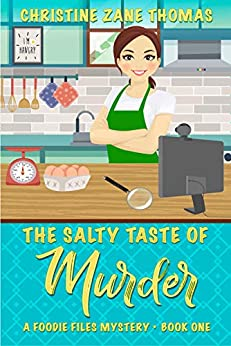 The Salty Taste of Murder (A Foodie Files Mystery Book 1) (English Edition) di [Thomas, Christine Zane]
