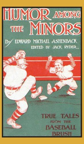Humor Among the Minors: True Tales from the Baseball Brush por Edward Michael Ashenback