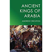 Ancient Kings of Arabia (English Edition)