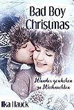 Bad Boy Christmas : Wunder geschehen zu Weihnachten