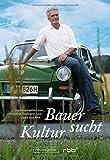 Bauer sucht Kultur: Die Sendung mit Dieter Moor