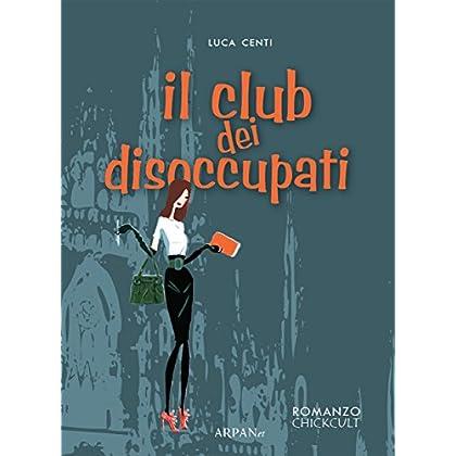 Il Club Dei Disoccupati (Chickcult)