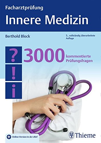 Facharztprüfung Innere Medizin: 3000 kommentierte Prüfungsfragen