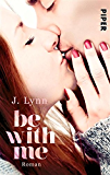 Be with Me: Roman (Wait-for-You-Serie 2)