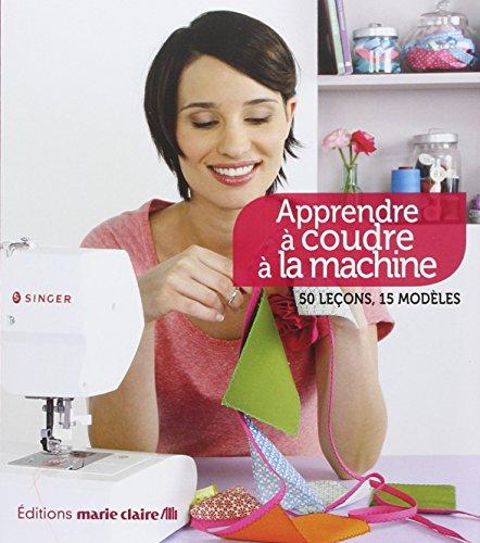Apprendre à coudre à la machine par Clémentine Collinet