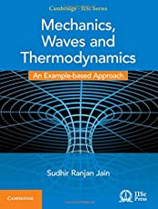 Mechanics, Waves and Thermodynamics: An Example-based Approach (Cambridge IISc Series)