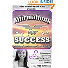 Affirmations: for SUCCESS: The Process & Power of Habits: Lead to a Healthy Lifestyle and Relationships TODAY! (affirmations, meditation, affirmations ... women, affirmations for money, happiness)