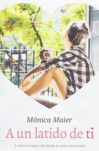 Descargar Libro A un latido de ti de Mónica Maier