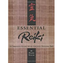 Essential Reiki: A Complete Guide to an Ancient Healing Art by Stein, Diane (1995) Paperback