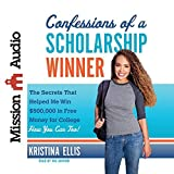 Confessions of a Scholarship Winner: The Secrets That Helped Me Win $500,000 in Free Money for College- How You Can Too! by Kristina Ellis (2014-12-15)