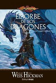 El Orbe de los Dragones par  Weis  Margaret / Hickman  Tracy